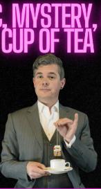 Magic, Mystery & a Cup of Tea!